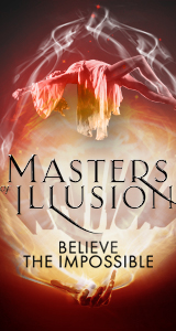 Masters of Illusion -- Believe the Impossible