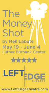 Left Edge Theatre presents The Money Shot