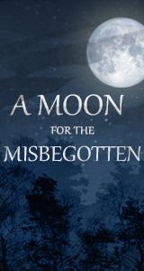 Roust Moon for the Misbegotten